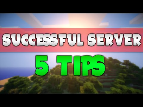 5 Tips to A Successful Minecraft Server