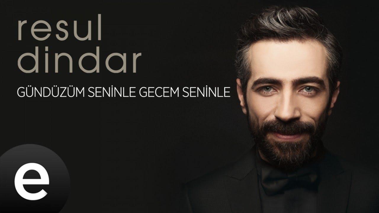 Resul Dindar - Gündüzüm Seninle Gecem Seninle - Official Audio #aşkımeşk #resuldindar - Esen Müzik