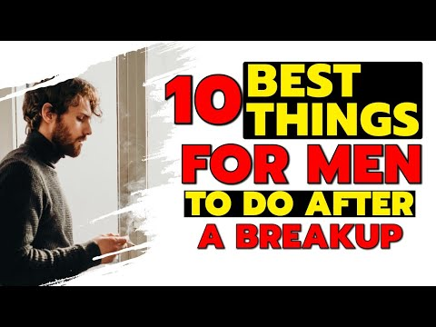 10 Best Things For Men To Do After A Breakup