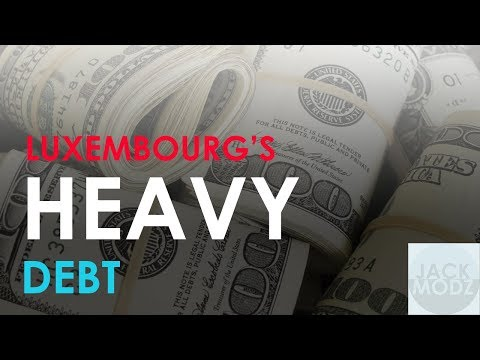 Why Does Luxembourg have So Much Debt?