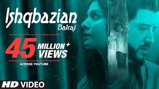 Balraj: Ishqbazian (Full Video Song) G Guri | Singh Jeet | Latest Punjabi Songs 2018