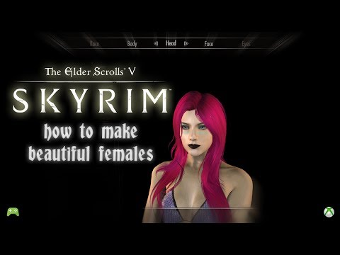 how to make beautiful females in skyrim special edition XBOX [HD]