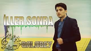 Balabey - iller sonra