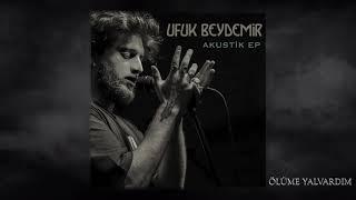 Download Ufuk Beydemir - Ölüme Yalvardım (Akustik) Video