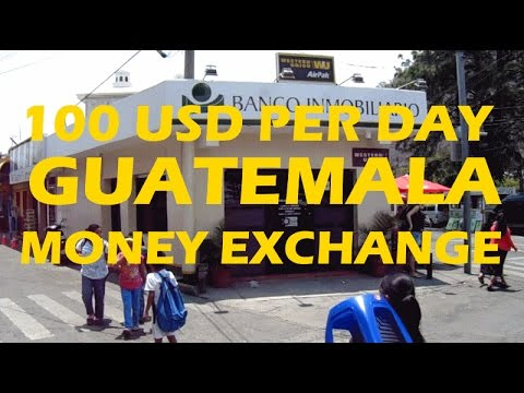 We Can Only Exchange 100 Dollars Per Day in Guatemala (PER BANK)