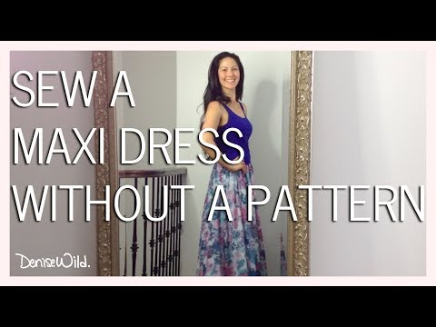 How To Sew A Summer Maxi Dress Without A Pattern