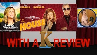 The House Movie Review by WAK Review