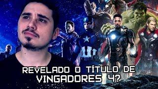 QUAL SERÁ O TÍTULO DE VINGADORES 4? | Nerd News Drops #42