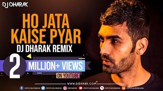 HO JATA KAISE PYAR -  DJ DHARAK REMIX -  D-EFFECT 2