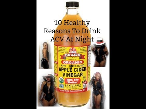 10 Healthy Reasons Why You Should Drink Apple Cider Vinegar At Night