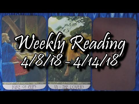 Weekly Tarot Reading - 4/8/18 - 4/14/18 - Horoscope for all Zodiac Signs