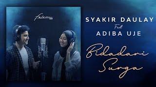 Syakir Daulay Ft  Adiba Uje - Bidadari Surga (Official Video Lirik )