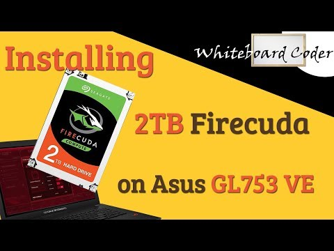 Installing 2TB firecuda drive on Asus GL753 VE laptop