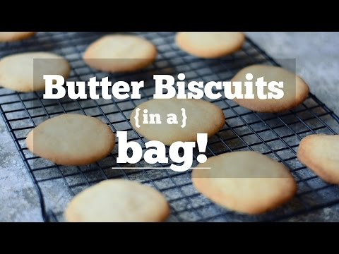 How to  Make Butter Biscuits in a bag!