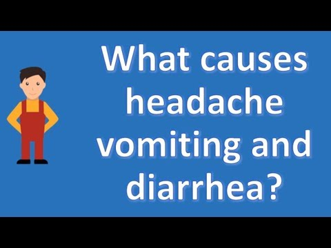 What causes headache vomiting and diarrhea ? | Health Channel
