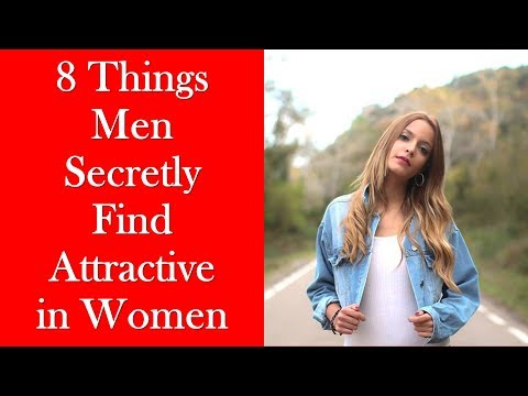 What is Attractive in Women - 8 Things Men Secretly Find Attractive in Women