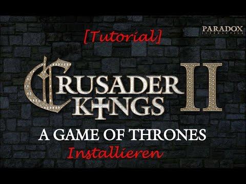 [GERMAN|HD|Tutorial] Crusader Kings 2 Mod Instalieren: A Game of Thrones