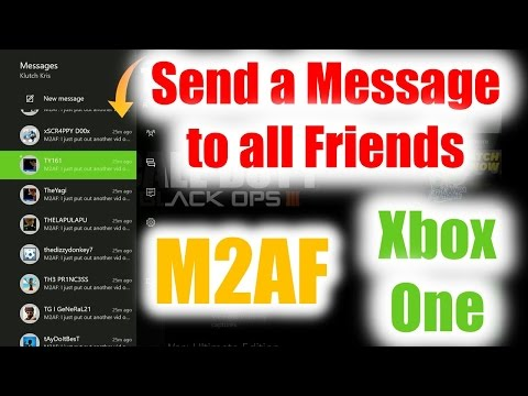 How To Send A Message To All Friends For Xbox One