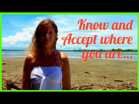 Know and Accept Where you Are - Accepting yourself