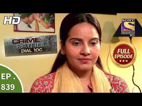Download Crime Patrol Dial 100 - Ep 839 - Full Episode - 9th