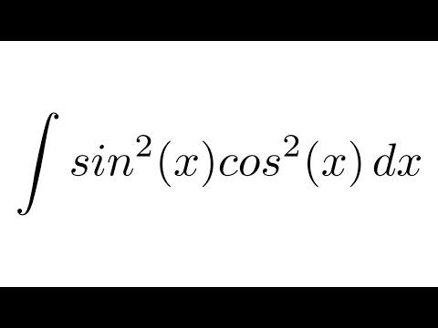 Integral of sin^2(x)cos^2(x) (trigonometric identities)