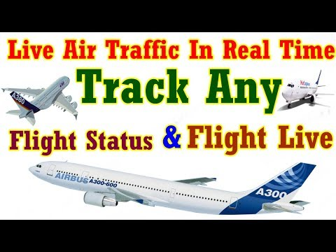 How To Find Live Air Traffic In Real Time -  Flight Tracker and Flight Status