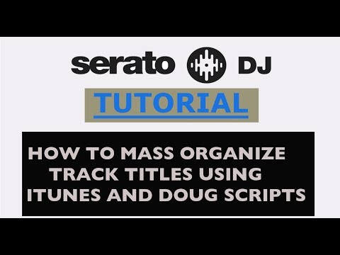 ORGANIZE TRACKS USING DOUG SCRIPTS AND iTUNES