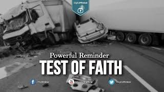 Test of Faith - Powerful Reminder
