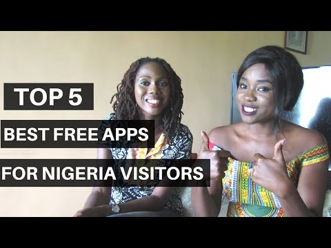 TOP 5 BEST FREE APPS FOR NIGERIA VISITORS