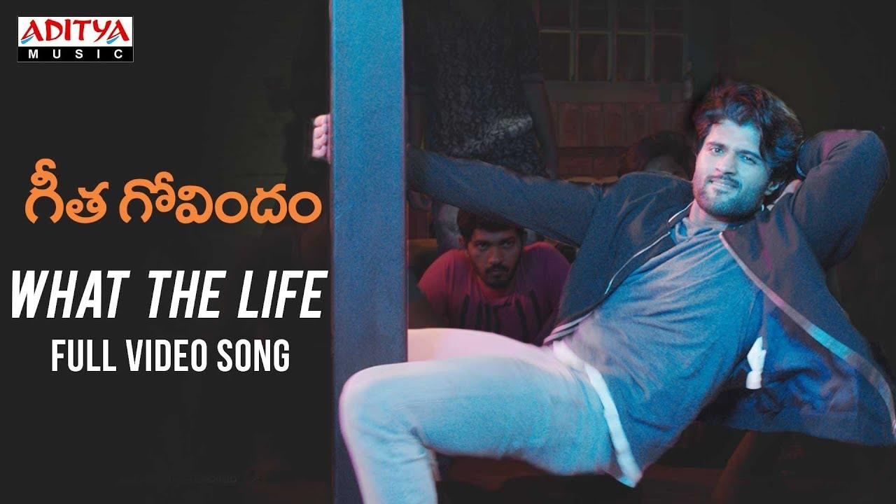 What The Life Full Video Song || Geetha Govindam Video Songs || Vijay Devarakonda, Rashmika Mandanna