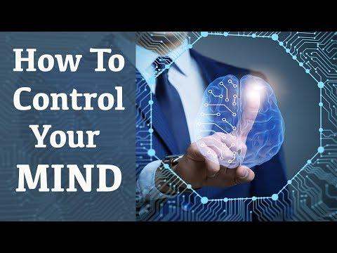 मन पर काबू कैसे पाएं? How to control your mind?