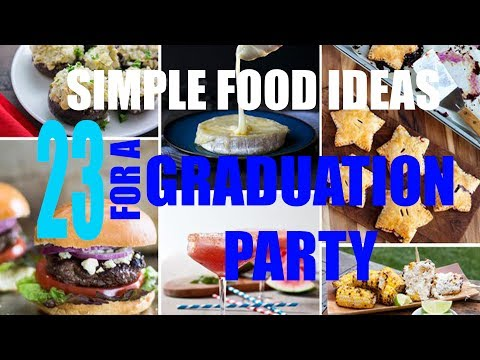[WIKIFOOD] 23 Simple Food Ideas for a Graduation Party
