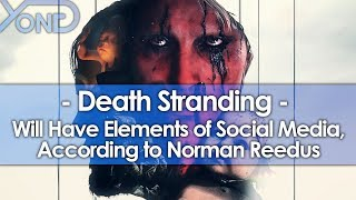Death Stranding Will Have Social Media Elements, According to Norman Reedus