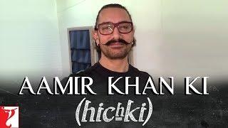 Aamir Khan ki Hichki