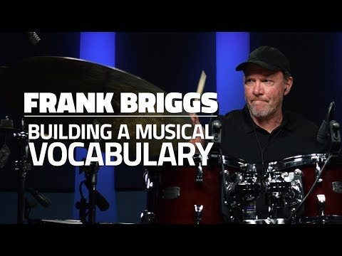 Frank Briggs: Building A Musical Vocabulary (FULL DRUM LESSON) - Drumeo