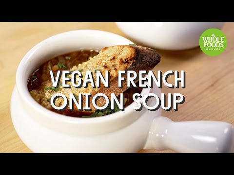 Vegan French Onion Soup | Special Diet Recipes | Whole Foods Market