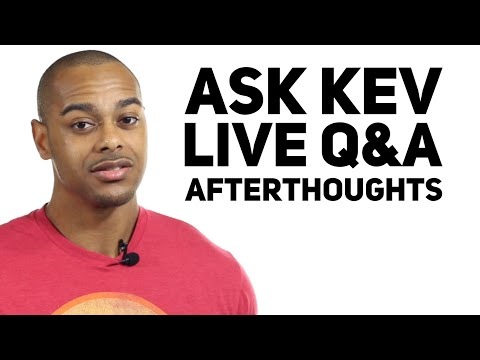 Ask Kev | Live Q&A Afterthoughts