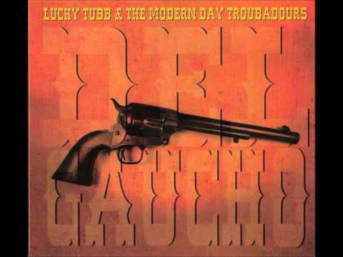 Lucky Tubb & the Modern Day Troubadours - Heard Your Name.wmv