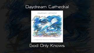Daydream Cathedral - God Only Knows (the Beach Boys - Cover)