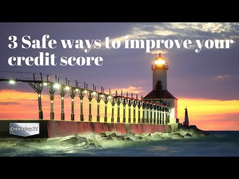 3 Safe ways to improve your credit score