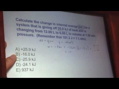 Calculate the change in internal energy delta E for a system that is giving off 25 0kJ of heat and i