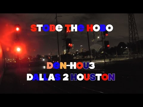 STOBE THE HOBO 18-DENVER TO HOUSTON PT3-DALLAS TO HOUSTON-RAILFAN