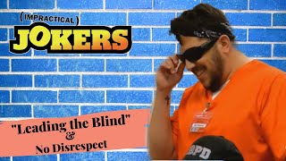 Leading the Blind & No Disrespect