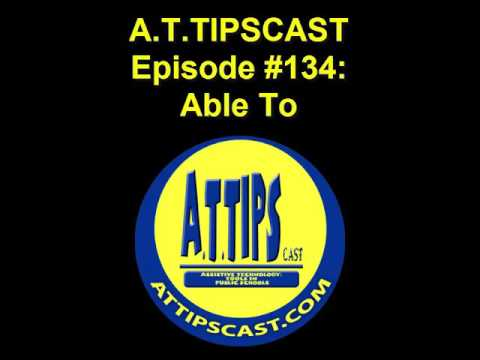 A.T.TIPSCAST Episode #134: Able To