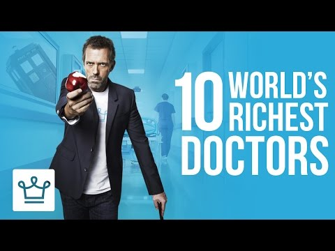 Top 10 Richest Doctors In The World (Ranked)