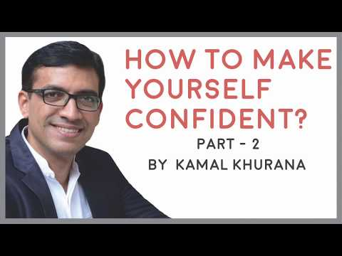 How To Make Yourself Confident ? | Part 2 | Motivational Video | Kamal Khurana