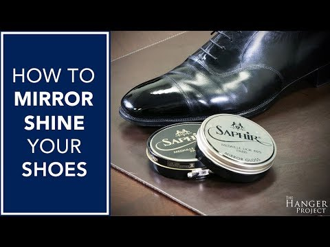 How to Mirror Shine Your Shoes