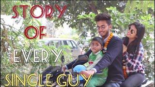 STORY OF EVERY SINGLE GUY -   Elvish Yadav  