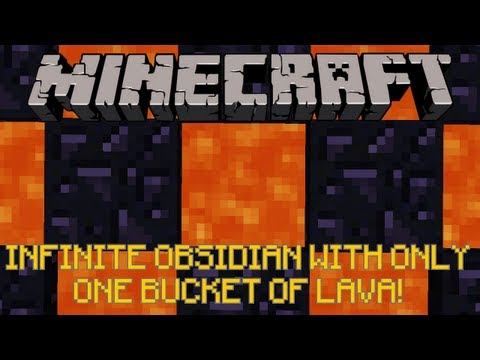 INFINITE OBSIDIAN WITH ONLY ONE LAVA BUCKET! [WORKS IN 1.5 AND ABOVE!]