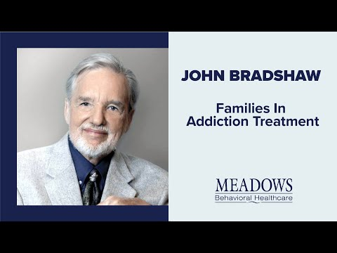 The Meadows of Wickenburg Az Presents: John Bradshaw - Families in Addiction Treatment